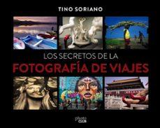 los secretos de la fotografía de viajes-tino soriano-9788441540095