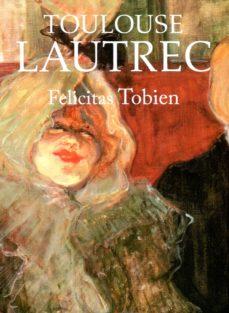 (pe) toulouse lautrec-felicitas tobien-9788445909195