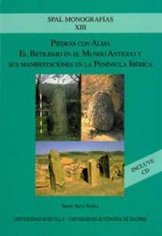 piedras con alma: el betilismo en el mundo antiguo y sus manifest estaciones en la peninsula iberica (incluye cd-rom)-irene seco serra-9788447211395