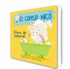 ¡hora de bañarse! (el conejo nico 2)-begoña oro-ester garay-9788448849795
