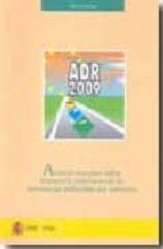 Descargar ADR-2009: ACUERDO EUROPEO SOBRE TRANSPORTE INTERNACIONAL DE MERCA NCIAS PELIGROSAS POR CARRETERA gratis pdf - leer online