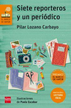 Siete Reporteros Y Un Periodico Lectura Facil Pilar Lozano Carbayo Comprar Libro 9788467595895