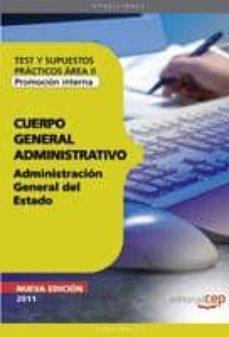 Debatecd.mx Cuerpo General Administrativo De La Administracion General Del Es Tado (Promocion Interna). Test Y Supuestos Practicos Area Ii (3ª Ed) Image