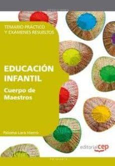 CUERPO DE MAESTROS. EDUCACION INFANTIL. TEMARIO PRACTICO Y