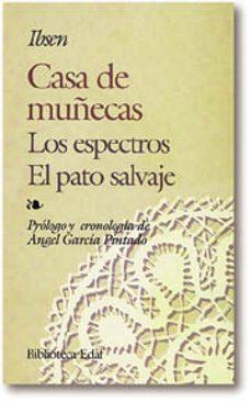 E book descarga gratuita net CASA DE MUÑECAS ; EL PATO SALVAJE ; ESPECTROS (5ª ED.) de HENRIK IBSEN 9788471663795 PDB iBook