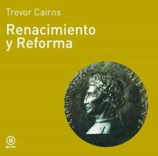 renacimiento y reforma-trevor cairns-9788476005095