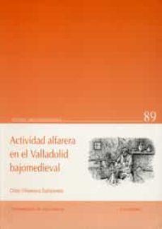 actividad alfarera en el valladolid bajomedieval-olatz villanueva zubizarreta-9788477628095