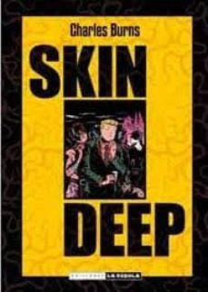 skin deep (edicion en cartone)-charles burns-9788478339495