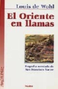 Viamistica.es El Oriente En Llamas: Biografia Novelada De San Francisco Javier (2ª Ed.) Image