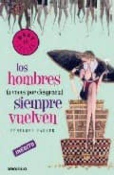 Descargar LOS HOMBRES A VECES POR DESGRACIA SIEMPRE VUELVEN gratis pdf - leer online