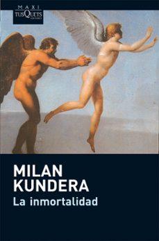 Libro para descargar LA INMORTALIDAD de MILAN KUNDERA (Literatura española) 9788483835395 RTF