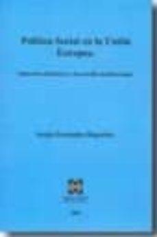 POLITICA SOCIAL EN LA UNION EUROPEA: ITINERARIO HISTORICO Y DESAR ROLLO INSTITUCIONAL - SERGIO FERNANDEZ RIQUELME   Adahalicante.org