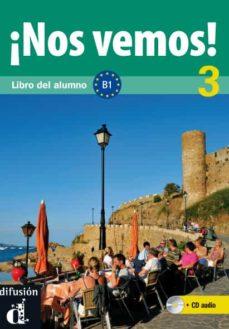 Libros descargar gratis epub ¡NOS VEMOS! 3 LIBRO DEL ALUMNO + CD de EVA NARVAJAS COLON, PILAR PEREZ CAÑIZARES, BIBIANA WIENER 9788484438595 iBook (Spanish Edition)