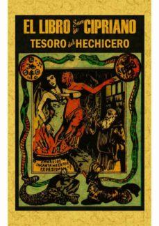LIBRO DE SAN CIPRIANO: LIBRO COMPLETO DE VERDADERA MAGIA
