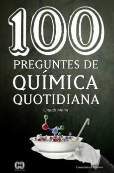 100 preguntes de química quotidiana-claudi mans-9788490346495