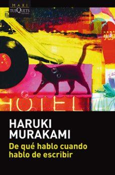 Descargar pdf de google books DE QUE HABLO CUANDO HABLO DE ESCRIBIR iBook de HARUKI MURAKAMI