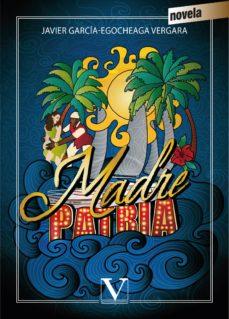 Descargar libros electrónicos de google books MADRE PATRIA PDB CHM RTF