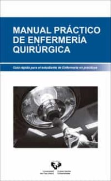 Enlace de descarga de libros de Google MANUAL PRACTICO DE ENFERMERIA QUIRURGICA: GUIA RAPIDA PARA EL ESTUDIANTE DE ENFERMERIA EN PRACTICAS  de DESCONOCIDO en español