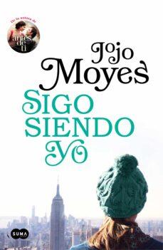 Descarga gratuita de libros de la serie. SIGO SIENDO YO (ANTES DE TI 3) 9788491292395 de JOJO MOYES FB2 MOBI