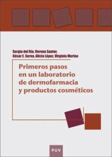 Descargar gratis ebooks epub PRIMEROS PASOS EN UN LABORATORIO DE DERMOFARMACIA Y PRODUCTOS COSMETICOS in Spanish 9788491344995 de SERGIO DEL RÍO SANCHO