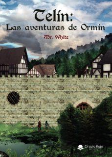 Descargar archivos pdf del libro TELIN: LAS AVENTURAS DE ORMIN FB2 PDB PDF