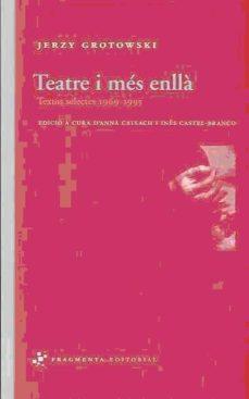 teatre i mes enlla-jerzy grotowski-9788492416295