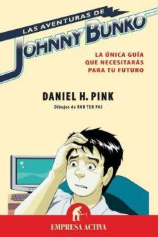 las aventuras de johnny bunko: la unica guia que necesitas para t u futuro-daniel h. pink-9788492452095