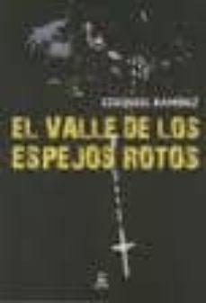 Descarga de libros de texto en inglés EL VALLE DE LOS ESPEJOS ROTOS (Literatura española) 9788492628995
