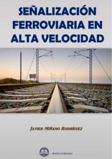 señalizacion ferroviaria en alta velocidad-javier miñano rodriguez-9788492970995