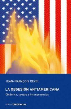 la obsesion antiamericana-jean françois revel-9788493464295
