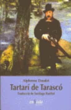 Descargar libros de texto gratis kindle TARTARI DE TARASCO ePub de ALPHONSE DAUDET en español