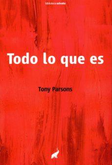 todo lo que es-tony parsons-9788493766795