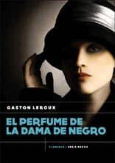 el perfume de la dama de negro-gaston leroux-9788494308895
