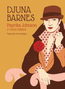 paprika johnson y otros relatos-djuna barnes-9788494651595