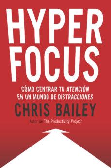 Leer eBook HYPERFOCUS: COMO CENTRAR TU ATENCION EN UN MUNDO DE DISTRACCIONES (Spanish Edition)