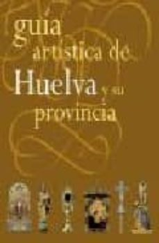 Upgrade6a.es Guia Artistica De Huelva Y Su Provincia Image
