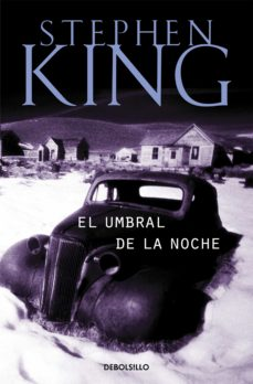Descarga gratuita de nuevos ebooks EL UMBRAL DE LA NOCHE 9788497594295 CHM de STEPHEN KING in Spanish
