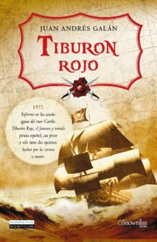 Descargar gratis ebooks TIBURON ROJO  de JUAN ANDRES GALAN (Literatura española)