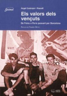 els valors dels vençuts: de foios a paris passant per barcelona-angel castanyer-9788497790895