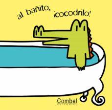 Carreracentenariometro.es Al Bañito ¡Cocodrilo! (Libro De Baño) Image