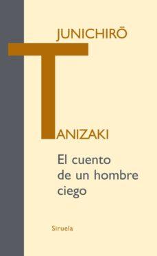 el cuento de un hombre ciego-junichiro tanizaki-9788498413595