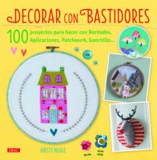Descargar el libro electrónico gratuito en pdf DECORAR CON BASTIDORES (Literatura española)