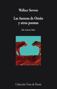 Audiolibros gratis descargados a la computadora LAS AURORAS DE OTOÑO Y OTROS POEMAS PDB RTF iBook de WALLACE STEVENS in Spanish 9788498958195