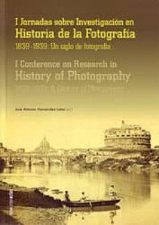 i jornadas sobre investigacion en historia de la fotografia (1839-1939): un siglo de fotografia-j.a. hernandez latas-9788499114095