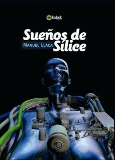SUEÑOS DE SILICE - MANUEL LLACA | Triangledh.org
