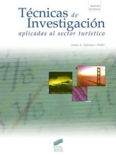técnicas de investigación aplicadas al sector turístico (ebook)-j. a. iglesias i millán-9788499582795
