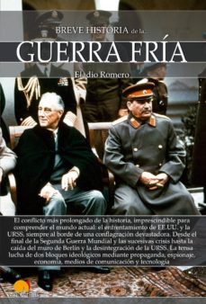 BREVE HISTORIA DE LA GUERRA FRIA | ELADIO ROMERO | Casa