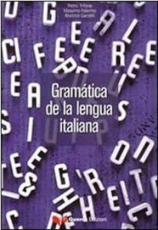 gramatica de la lengua italiana para hispanohablantes (nivel a1/c 2)-pietro trifone-9788855703895