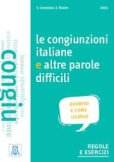 Ipod descargar libro de audio LE CONGIUNZIONI ITALIANE E ALTRE PAROLE DIFFICILI (LIBRO): CUANDO E COME USARLE 9788861825895 in Spanish de  MOBI DJVU