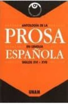 Bressoamisuradi.it Antologia De La Prosa En Lengua Española: Siglos Xvi Y Xvii Image